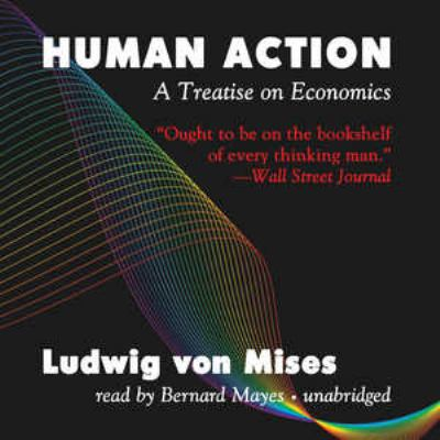 Human Action: A Treatise on Economics 9781441745569