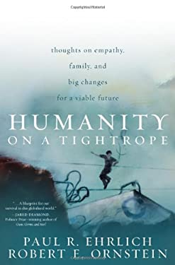 Humanity on a Tightrope: Thoughts on Empathy, Family, and Big Changes for a Viable Future 9781442206489