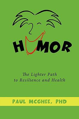 Humor: The Lighter Path to Resilience and Health 9781449060695
