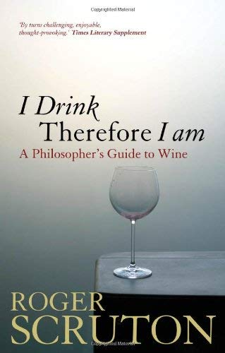 I Drink Therefore I Am: A Philosopher's Guide to Wine 9781441170675
