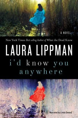 I'd Know You Anywhere by Laura Lippman Unabridged MP3 CD Audiobook 9781449846022