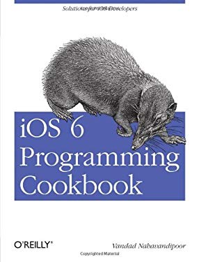 IOS 6 Programming Cookbook 9781449342753