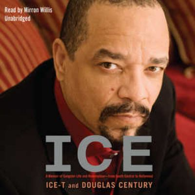 Ice: A Memoir of Gangster Life and Redemption--From South Central to Hollywood 9781441775399