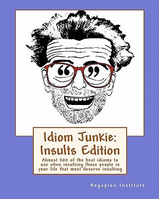 Idiom Junkie: Insults Edition 9781449997403