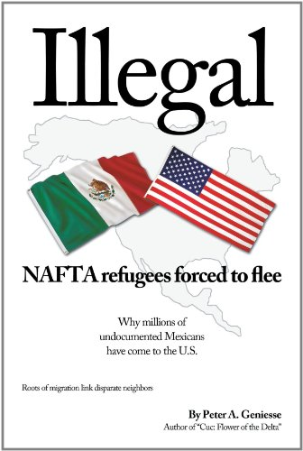 Illegal: NAFTA Refugees Forced to Flee 9781440190988