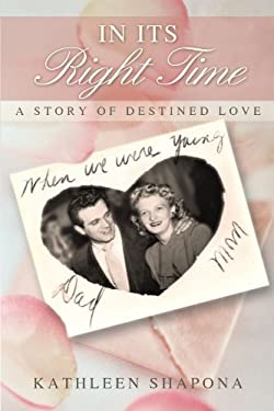 In Its Right Time: A Story of Destined Love 9781440194924