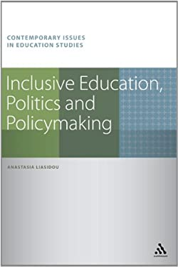 Inclusive Education, Politics and Policymaking 9781441109019