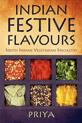 Indian Festive Flavours: South Indian Vegetarian Specialties 9781440129971