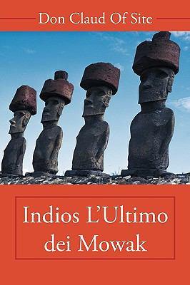 Indios L'Ultimo Dei Mowak 9781449039738