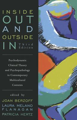 Inside Out and Outside in: Psychodynamic Clinical Theory and Psychopathology in Contemporary Multicultural Contexts 9781442208513