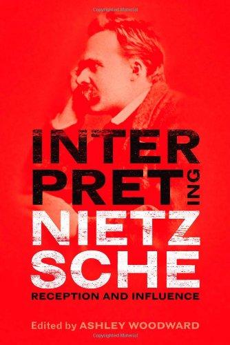 Interpreting Nietzsche: Reception and Influence 9781441120045