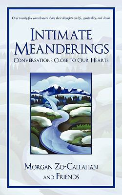 Intimate Meanderings: Conversations Close to Our Hearts 9781440136580