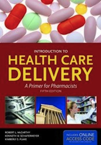 Introduction to Health Care Delivery: A Primer for Pharmacists [With Access Code] 9781449644888
