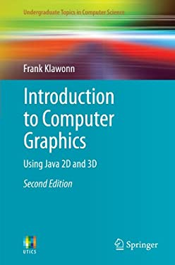 Introduction to Computer Graphics: Using Java 2D and 3D 9781447127321