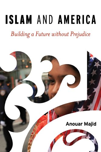 Islam and America: Building a Future Without Prejudice 9781442214125