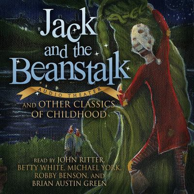 Jack and the Beanstalk and Other Classics of Childhood 9781441711380
