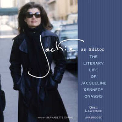 Jackie as Editor: The Literary Life of Jacqueline Kennedy Onassis 9781441787224