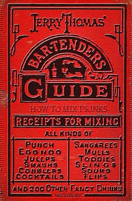 Jerry Thomas' Bartenders Guide: How to Mix Drinks 1862 Reprint 9781440453267