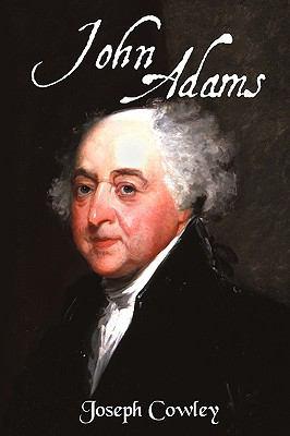 John Adams: Architect of Freedom (1735-1826) 9781440147043