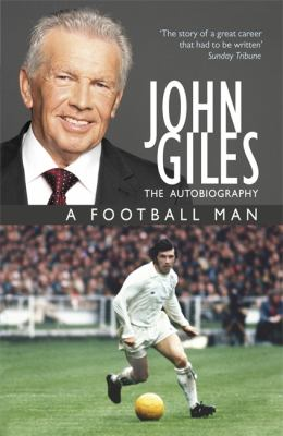 John Giles: The Autobiography: A Football Man 9781444720976