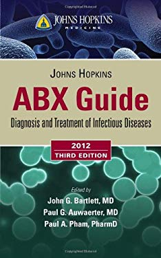 Johns Hopkins ABX Guide: Diagnosis and Treatment of Infectious Diseases