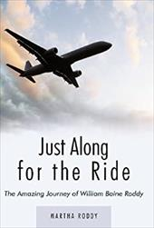 Just Along for the Ride: The Amazing Journey of William Baine Roddy 18053661