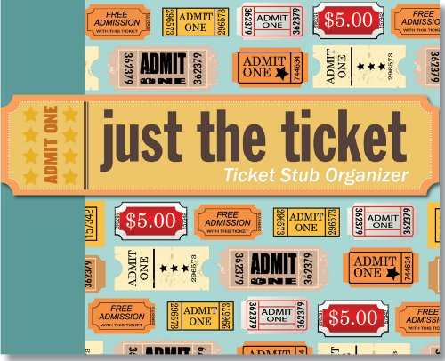 Just the Ticket: Ticket Stub Organizer 9781441303509