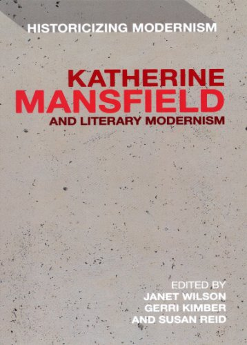 Katherine Mansfield and Literary Modernism: Historicizing Modernism 9781441111302