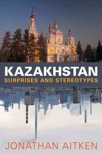 Kazakhstan: Surprises and Stereotypes After 20 Years of Independence 9781441116543