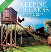 Keeping Chickens: Getting the Best from Your Chickens 20994004