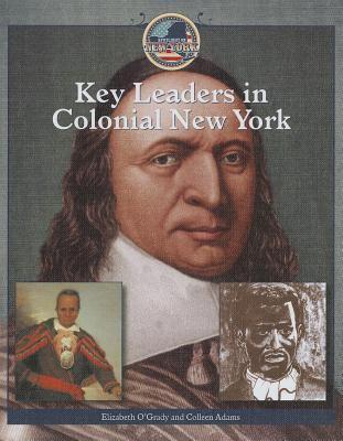 Key Leaders in Colonial New York 9781448857449