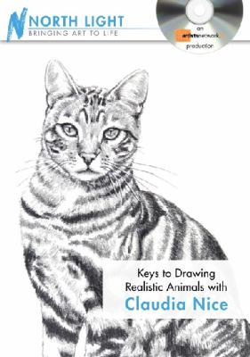 Keys to Drawing Realistic Animals with Claudia Nice 9781440308772