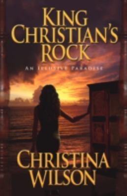 King Christian's Rock: An Illusive Paradise 9781440114458