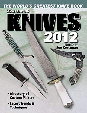 Knives 2012: The World's Greatest Knife Book 9781440216879