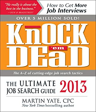Knock 'em Dead 2013: The Ultimate Job Search Guide 9781440536823