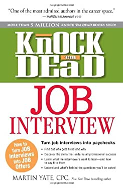 Knock 'em Dead Job Interview: How to Turn Job Interviews Into Job Offers 9781440536793