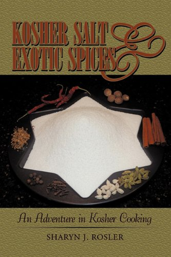 Kosher Salt and Exotic Spices: An Adventure in Kosher Cooking 9781440189166
