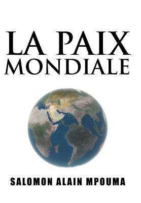 La Paix Mondiale 9781449735333