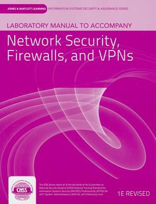 Laboratory Manual to Accompany Network Security, Firewalls, and VPNs 9781449638504