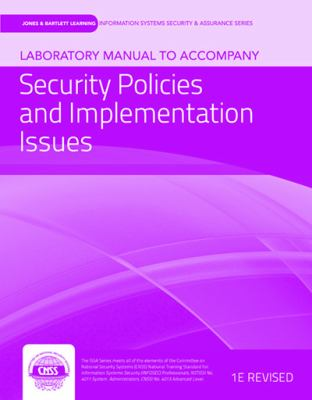 Laboratory Manual to Accompany Security Policies and Implementation Issues 9781449638375