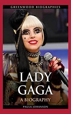 Lady Gaga: A Biography 9781440801099