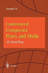 Laminated Composite Plates and Shells: 3D Modelling 21252622
