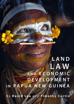 Land Law and Economic Development in Papua New Guinea 9781443826518