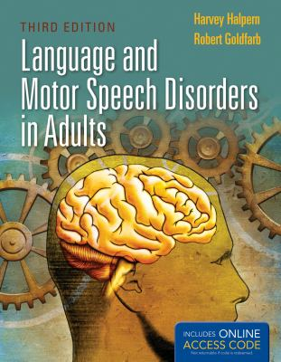 Language and Motor Speech Disorders in Adults with Access Code 9781449652678