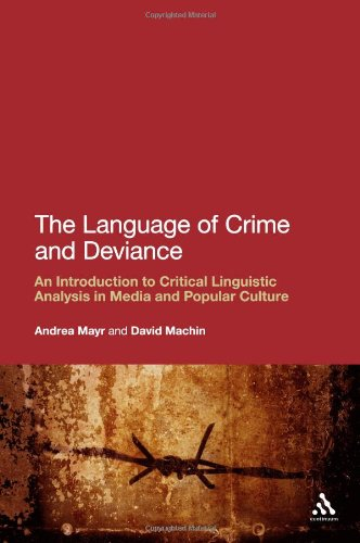 The Language of Crime and Deviance: An Introduction to Critical Linguistic Analysis in Media and Popular Culture 9781441102409