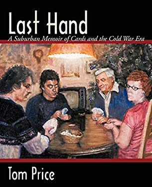 Last Hand: A Suburban Memoir of Cards and the Cold War Era 9781440136191