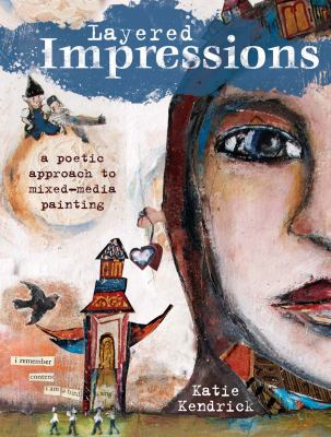 Layered Impressions: A Poetic Approach to Mixed-Media Painting 9781440311475