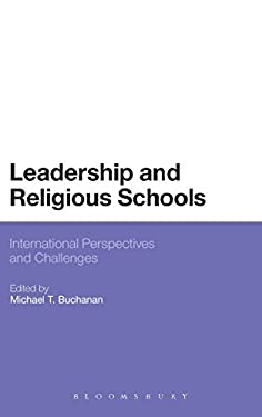 Leadership and Religious Schools: International Perspectives and Challenges 9781441172976