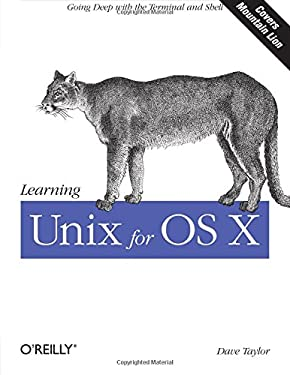 Learning Unix for OS X Mountain Lion: Using Unix and Linux Tools at the Command Line 9781449332310