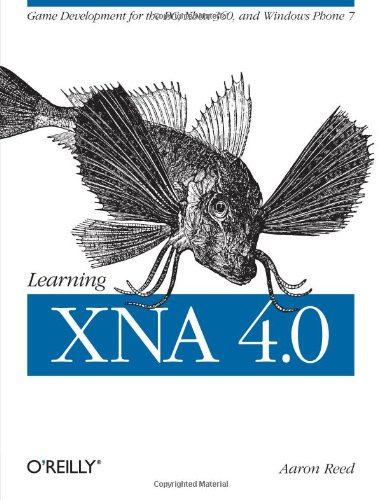 Learning Xna 4.0: Game Development for the PC, Xbox 360, and Windows Phone 7 9781449394622
